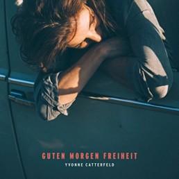 Yvonne Catterfeld: Guten Morgen Freiheit - Veritable Records 2017