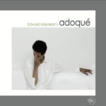 Edward Maclean's Adoqué – iTunes Deluxe Version available as of now!
