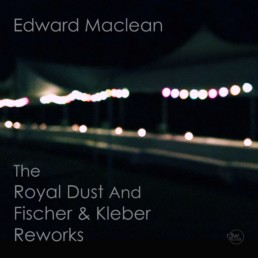 cd-cover-edward-maclean-The-Royal-Dust-And-Fischer-&-Kleber-Reworks-r3w -ecords-2018