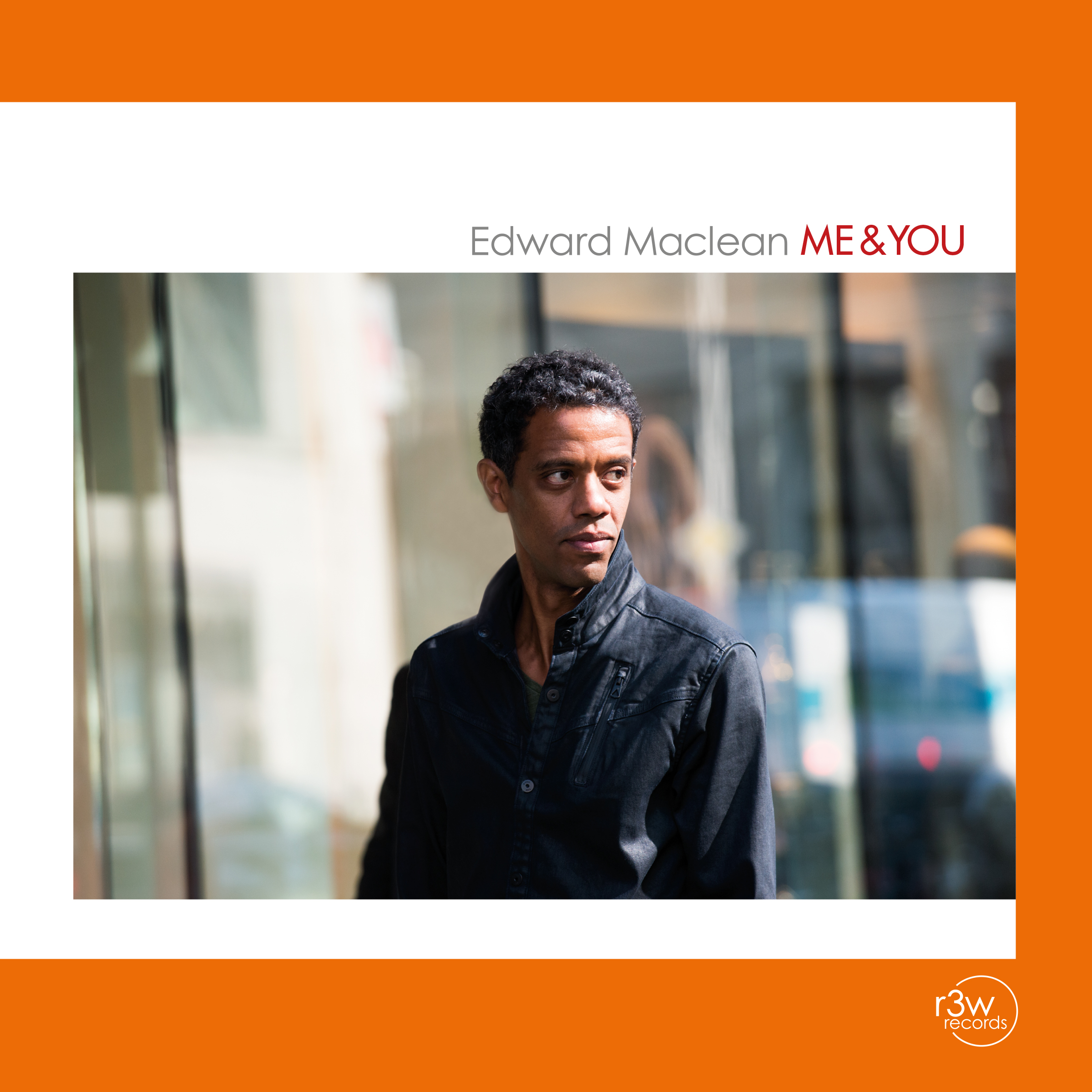 Edward Maclean: Me&You - r3w records 2017