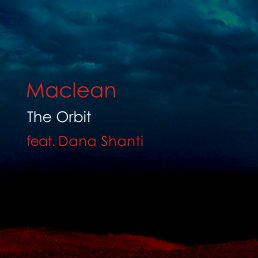 Maclean-The-Orbit-feat-Dana-Shanti