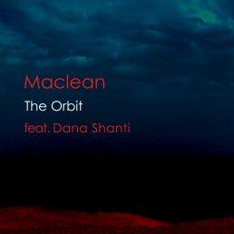 Maclean-The-Orbit-feat-Dana-Shanti